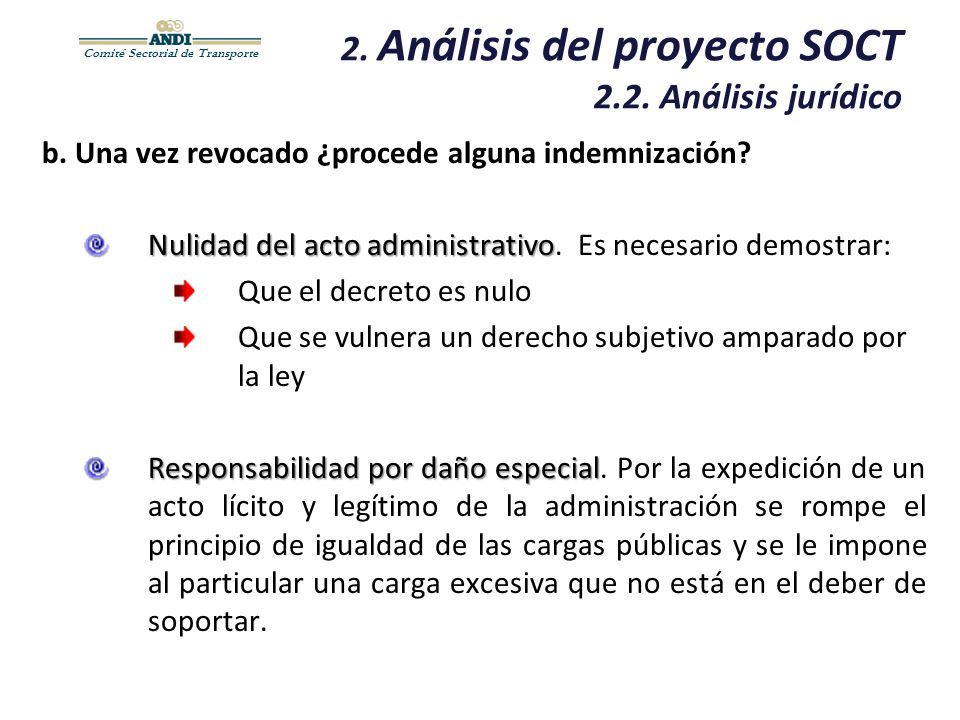 Comité Sectorial de Transporte 2. Análisis del proyecto SOCT 2.2. Análisis jurídico b. Una vez revocado ¿procede alguna indemnización? Nulidad del act