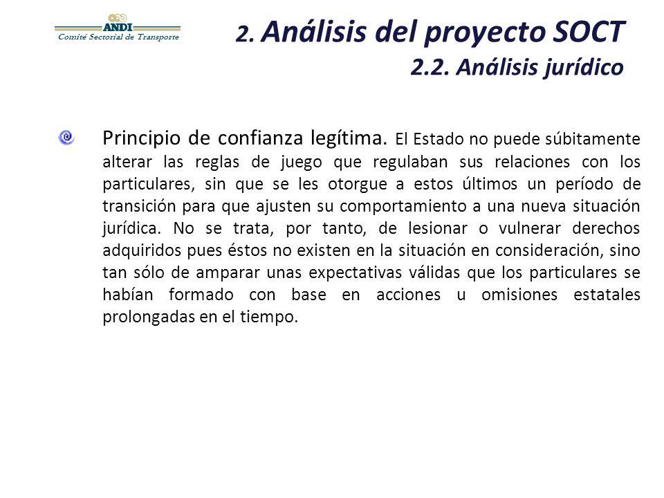 Comité Sectorial de Transporte 2. Análisis del proyecto SOCT 2.2. Análisis jurídico Principio de confianza legítima. El Estado no puede súbitamente al