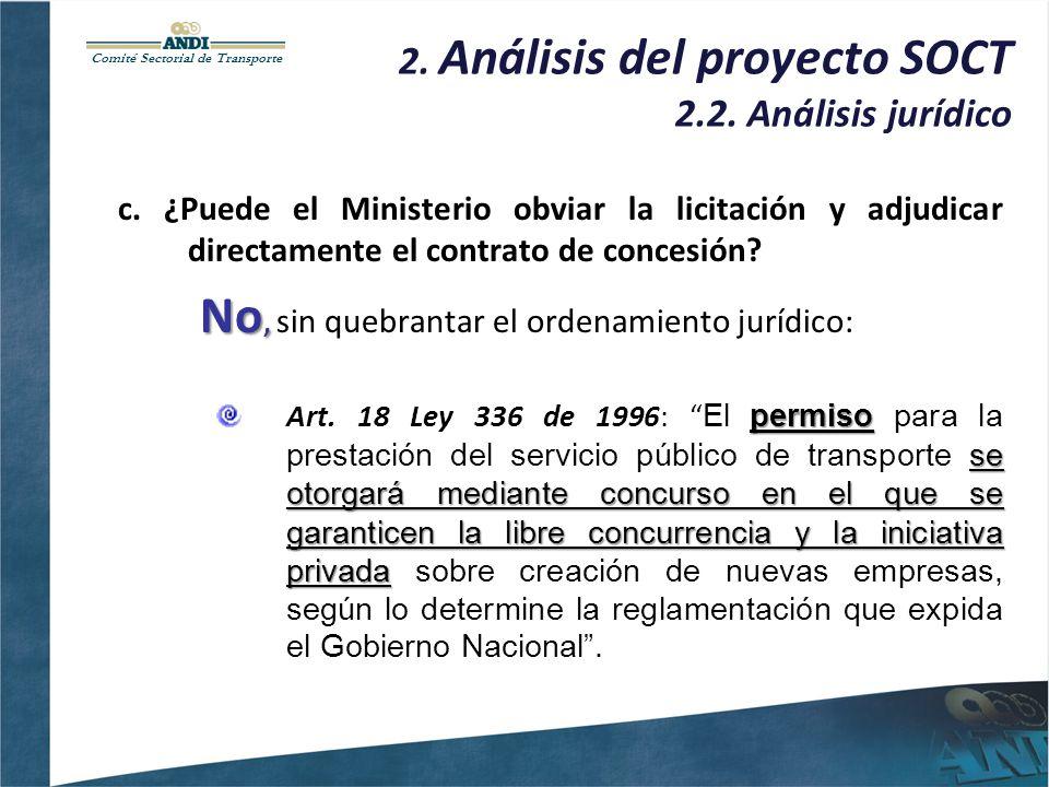 Comité Sectorial de Transporte 2. Análisis del proyecto SOCT 2.2. Análisis jurídico c. ¿Puede el Ministerio obviar la licitación y adjudicar directame
