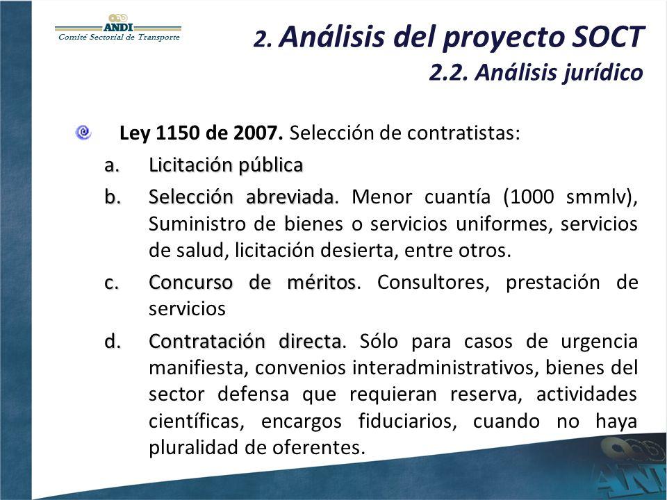 Comité Sectorial de Transporte 2. Análisis del proyecto SOCT 2.2. Análisis jurídico Ley 1150 de 2007. Selección de contratistas: a.Licitación pública