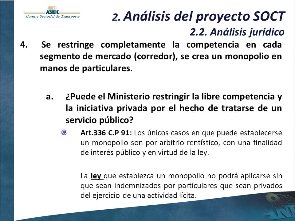 Comité Sectorial de Transporte 2. Análisis del proyecto SOCT 2.2. Análisis jurídico 4. Se restringe completamente la competencia en cada segmento de m