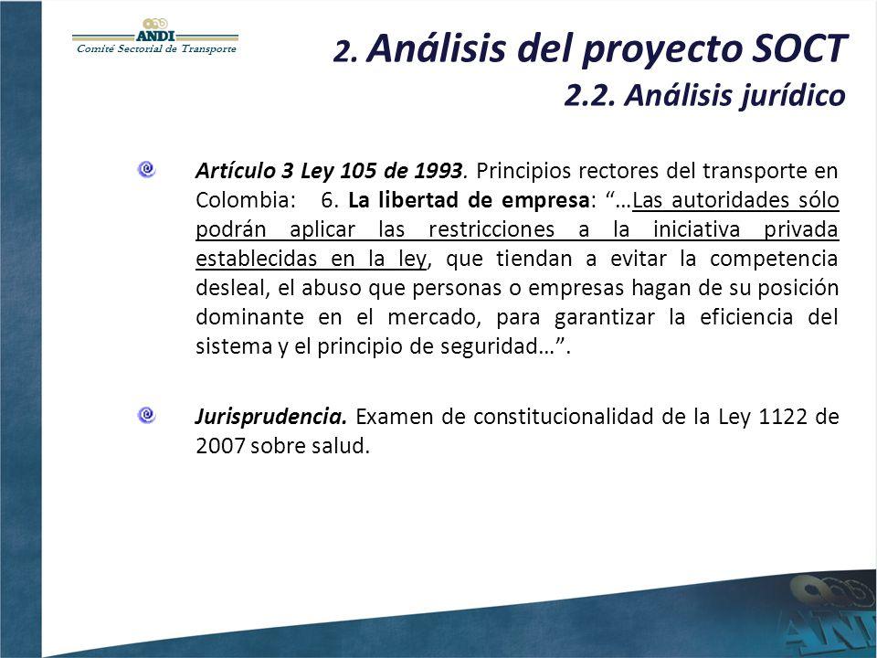 Comité Sectorial de Transporte 2. Análisis del proyecto SOCT 2.2. Análisis jurídico Artículo 3 Ley 105 de 1993. Principios rectores del transporte en