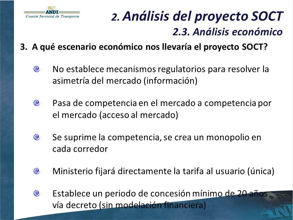 Comité Sectorial de Transporte 2. Análisis del proyecto SOCT 2.3. Análisis económico 3. A qué escenario económico nos llevaría el proyecto SOCT? No es