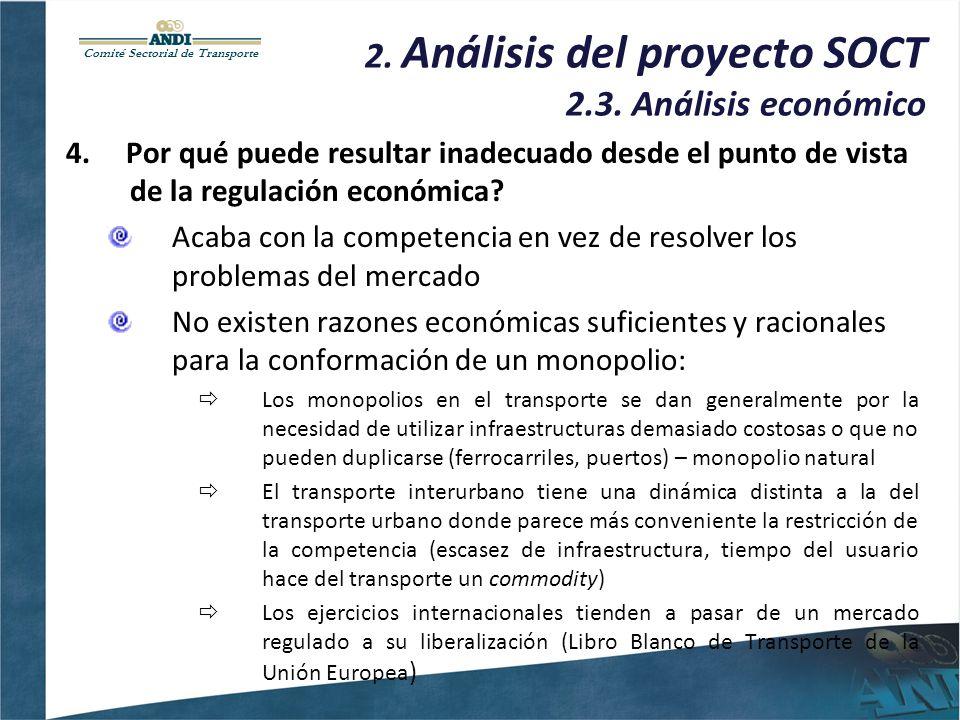 Comité Sectorial de Transporte 2. Análisis del proyecto SOCT 2.3. Análisis económico 4. Por qué puede resultar inadecuado desde el punto de vista de l