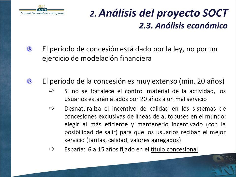Comité Sectorial de Transporte 2. Análisis del proyecto SOCT 2.3. Análisis económico El periodo de concesión está dado por la ley, no por un ejercicio