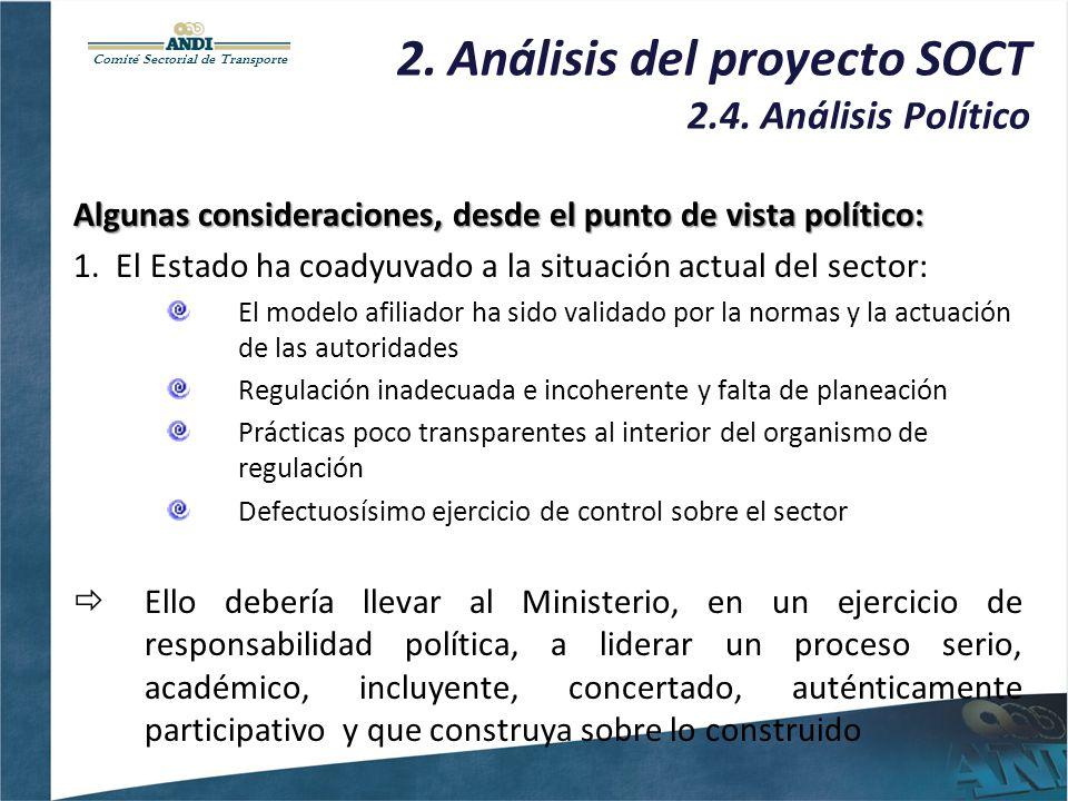 Comité Sectorial de Transporte 2. Análisis del proyecto SOCT 2.4. Análisis Político Algunas consideraciones, desde el punto de vista político: 1. El E