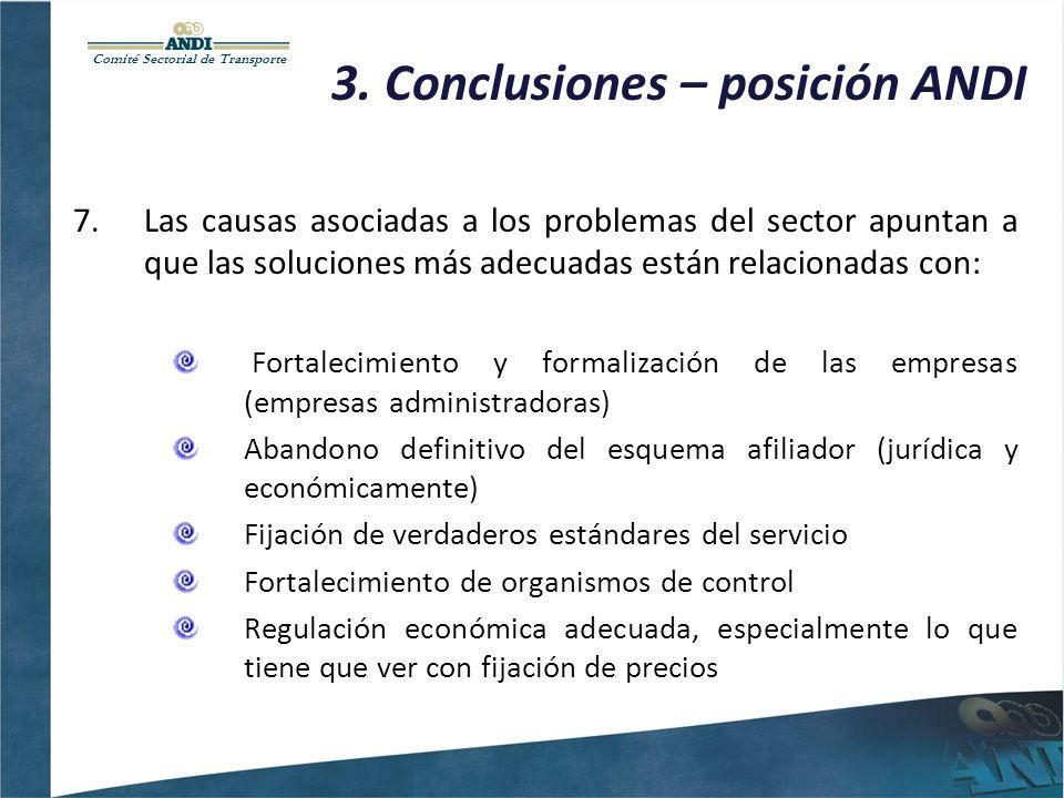 Comité Sectorial de Transporte 3. Conclusiones – posición ANDI 7.Las causas asociadas a los problemas del sector apuntan a que las soluciones más adec