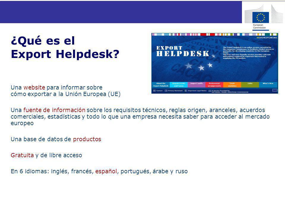 Una website para informar sobre cómo exportar a la Unión Europea (UE) Una fuente de información sobre los requisitos técnicos, reglas origen, arancele