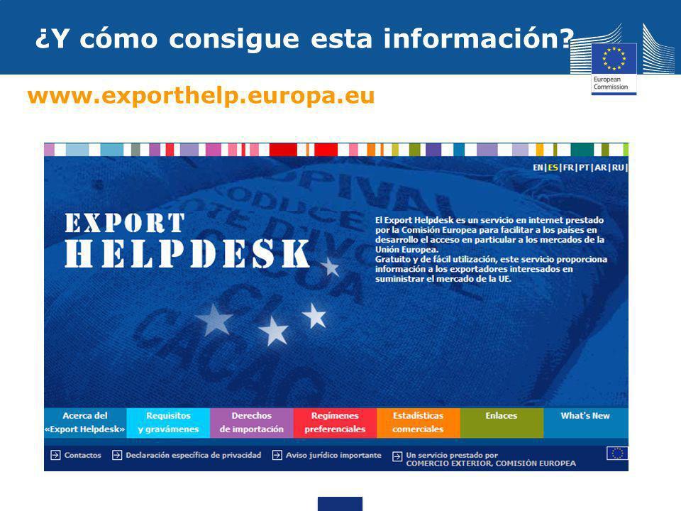 ¿Y cómo consigue esta información? www.exporthelp.europa.eu