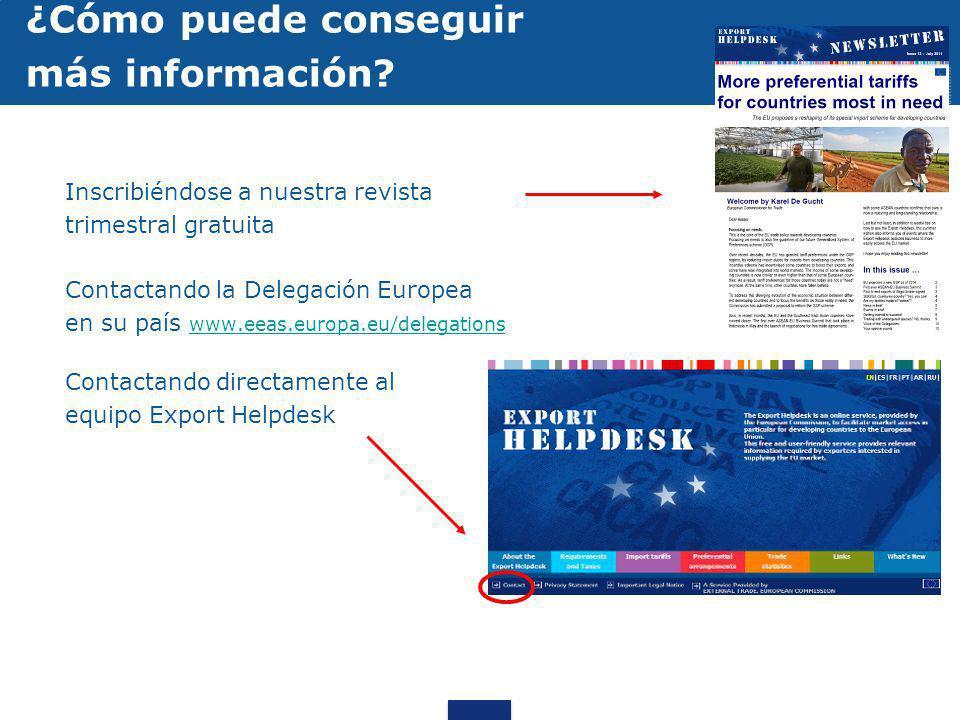 Inscribiéndose a nuestra revista trimestral gratuita Contactando la Delegación Europea en su país www.eeas.europa.eu/delegations www.eeas.europa.eu/de