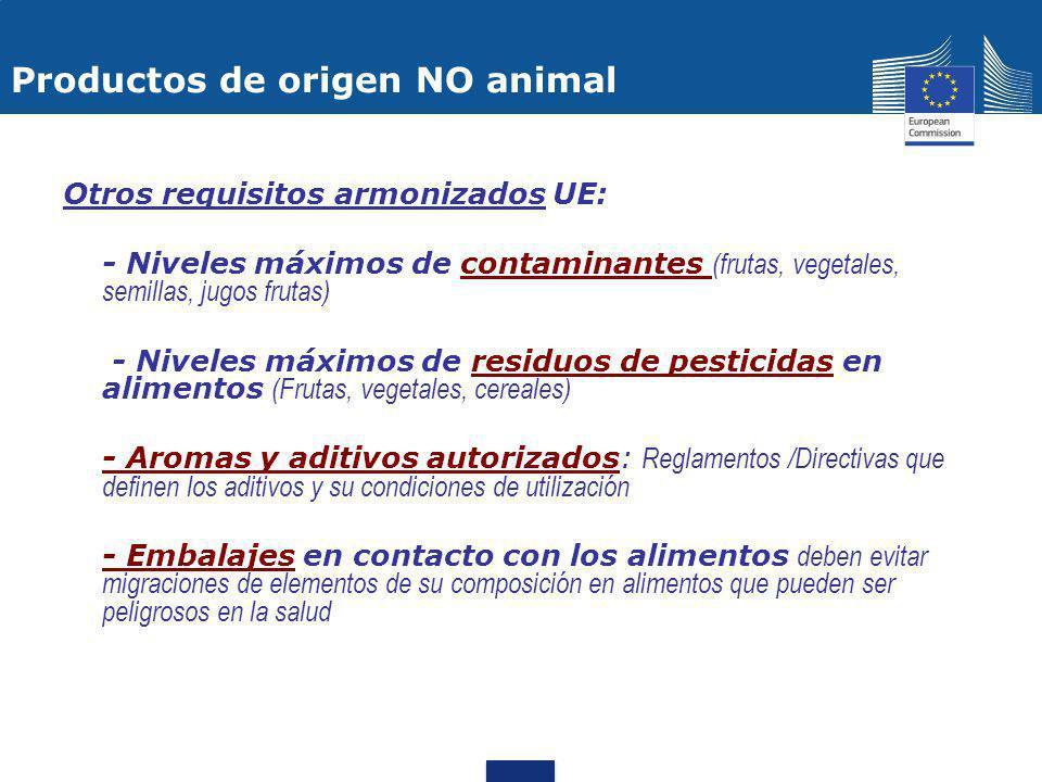 Otros requisitos armonizados UE: - Niveles máximos de contaminantes (frutas, vegetales, semillas, jugos frutas) - Niveles máximos de residuos de pesti
