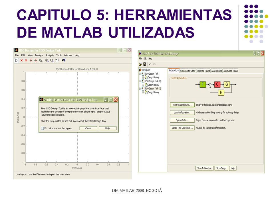 DIA MATLAB 2008. BOGOTÁ CAPITULO 5: HERRAMIENTAS DE MATLAB UTILIZADAS