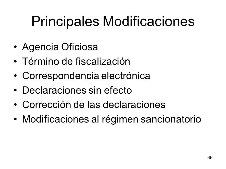 65 Principales Modificaciones Agencia Oficiosa Término de fiscalización Correspondencia electrónica Declaraciones sin efecto Corrección de las declara