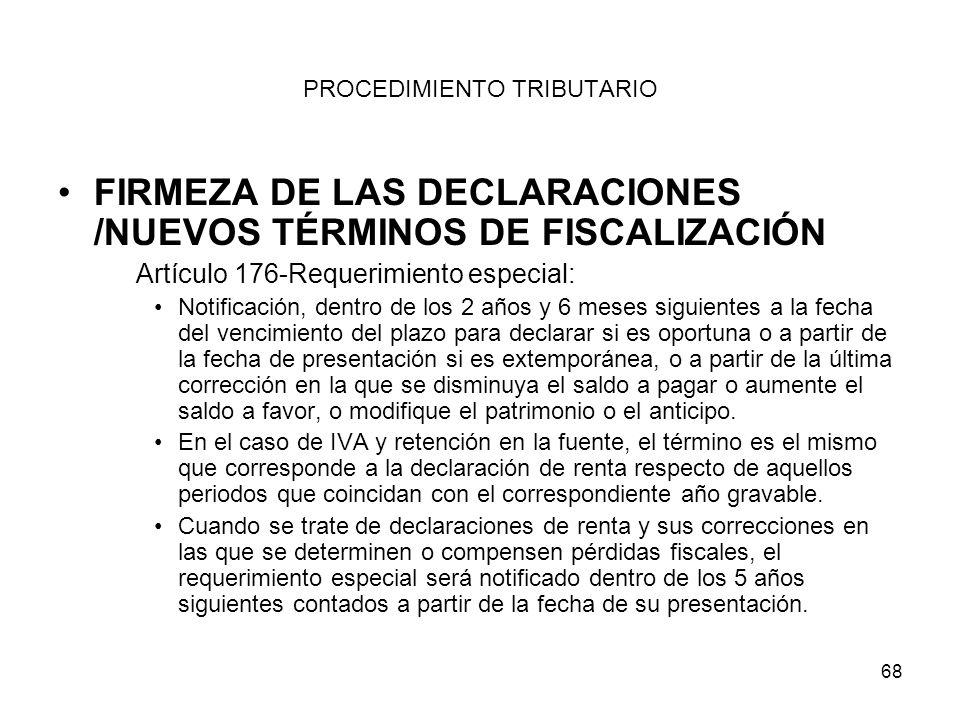 68 PROCEDIMIENTO TRIBUTARIO FIRMEZA DE LAS DECLARACIONES /NUEVOS TÉRMINOS DE FISCALIZACIÓN Artículo 176-Requerimiento especial: Notificación, dentro d