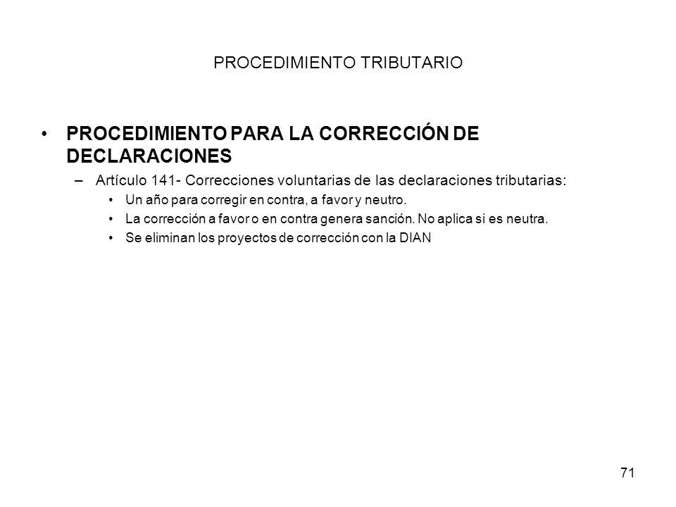 71 PROCEDIMIENTO TRIBUTARIO PROCEDIMIENTO PARA LA CORRECCIÓN DE DECLARACIONES –Artículo 141- Correcciones voluntarias de las declaraciones tributarias
