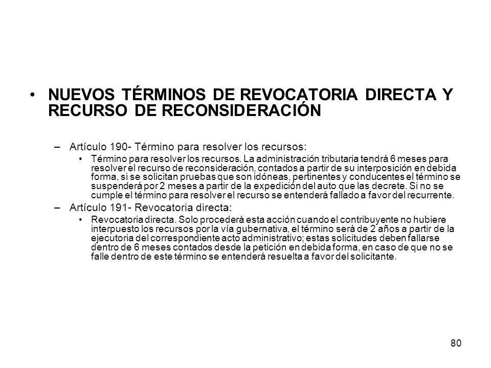 80 NUEVOS TÉRMINOS DE REVOCATORIA DIRECTA Y RECURSO DE RECONSIDERACIÓN –Artículo 190- Término para resolver los recursos: Término para resolver los re