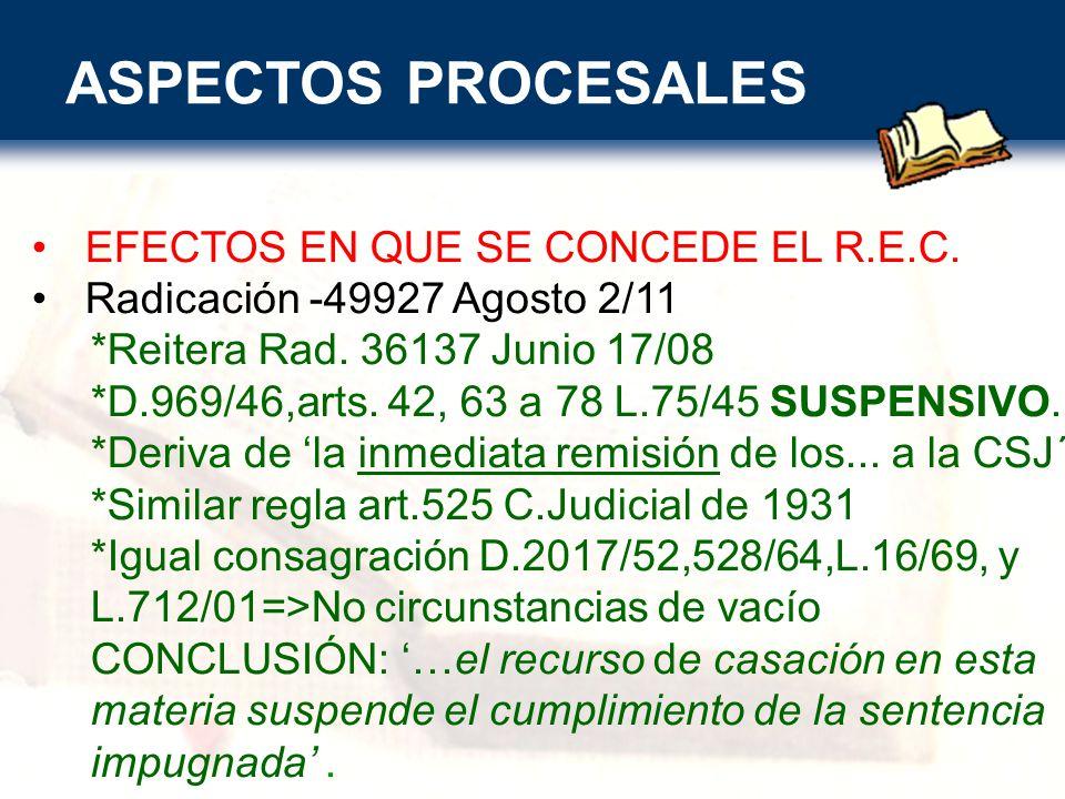 ASPECTOS PROCESALES EFECTOS EN QUE SE CONCEDE EL R.E.C.