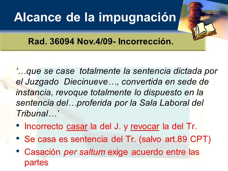 Alcance de la impugnación Rad.36094 Nov.4/09- Incorrección.