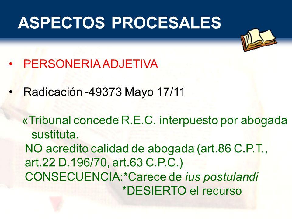 ASPECTOS PROCESALES PERSONERIA ADJETIVA Radicación -49373 Mayo 17/11 «Tribunal concede R.E.C.
