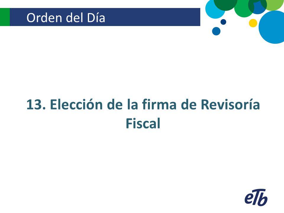 Orden del Día 13. Elección de la firma de Revisoría Fiscal