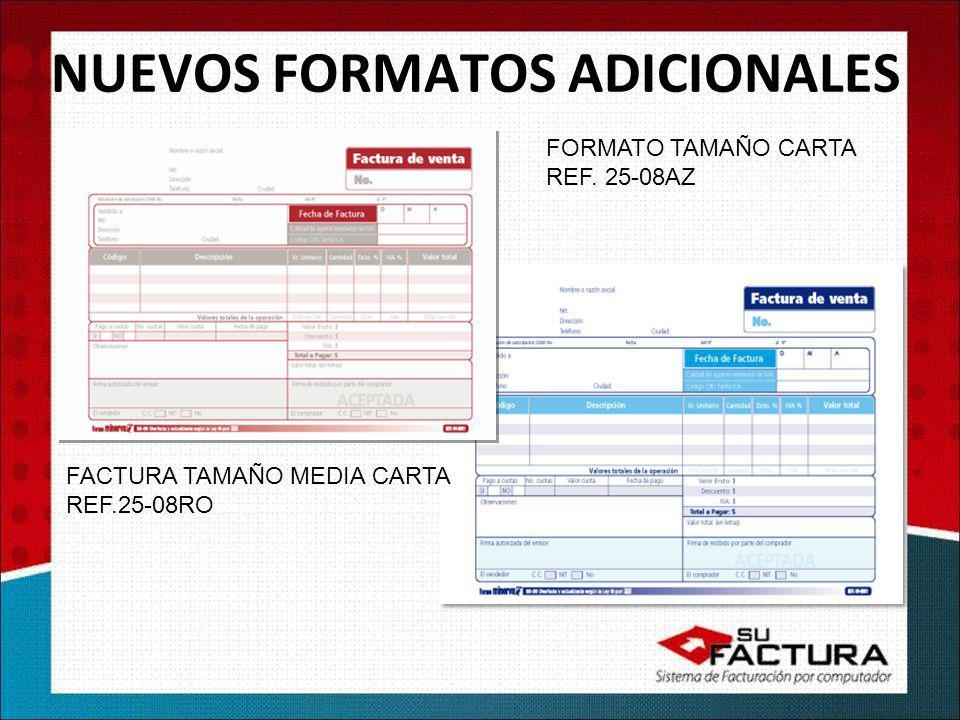 NUEVOS FORMATOS ADICIONALES FACTURA TAMAÑO MEDIA CARTA REF.25-08RO FORMATO TAMAÑO CARTA REF. 25-08AZ