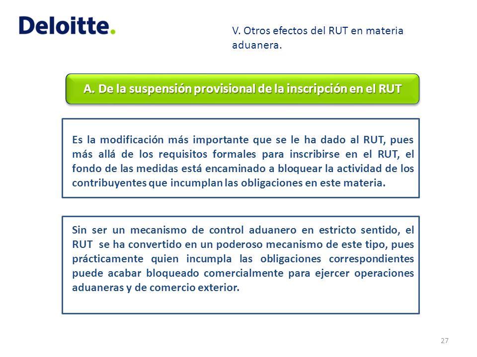 A. De la suspensión provisional de la inscripción en el RUT 27 Es la modificación más importante que se le ha dado al RUT, pues más allá de los requis