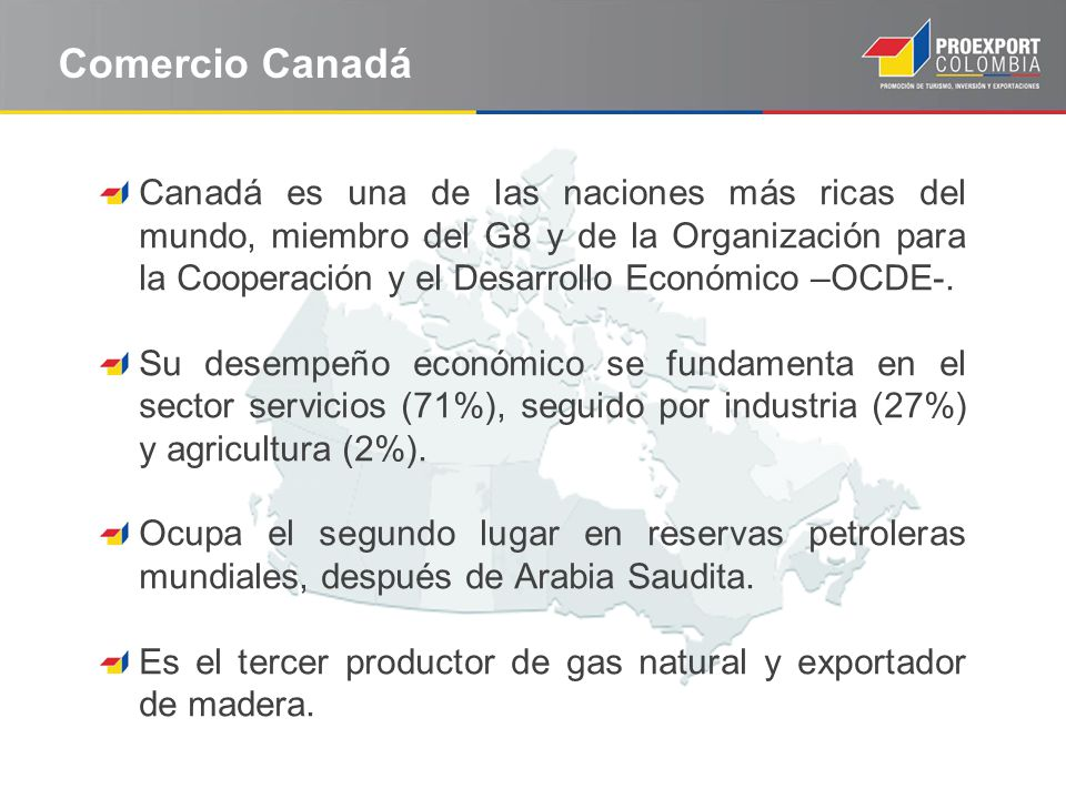Canadá es una de las naciones más ricas del mundo, miembro del G8 y de la Organización para la Cooperación y el Desarrollo Económico –OCDE-. Su desemp
