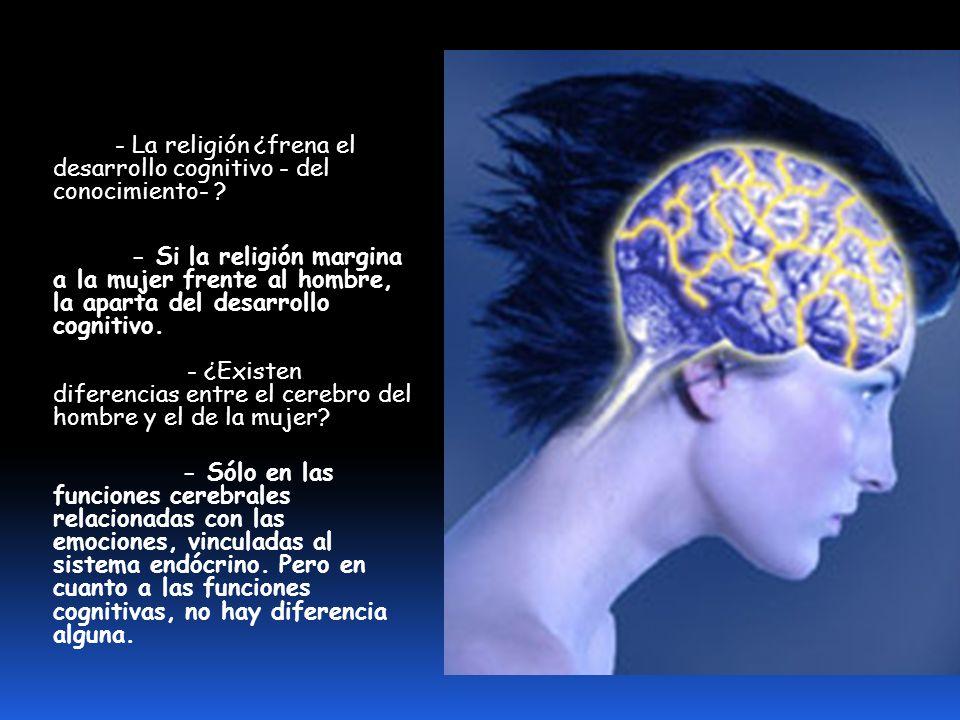- La religión ¿frena el desarrollo cognitivo - del conocimiento- .