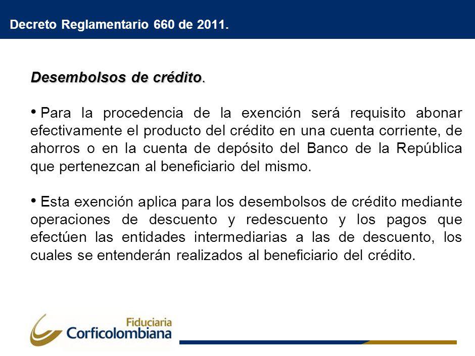 Desembolsos de crédito. Para la procedencia de la exención será requisito abonar efectivamente el producto del crédito en una cuenta corriente, de aho