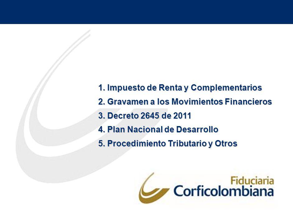 1.Impuesto de Renta y Complementarios 2. Gravamen a los Movimientos Financieros 3.