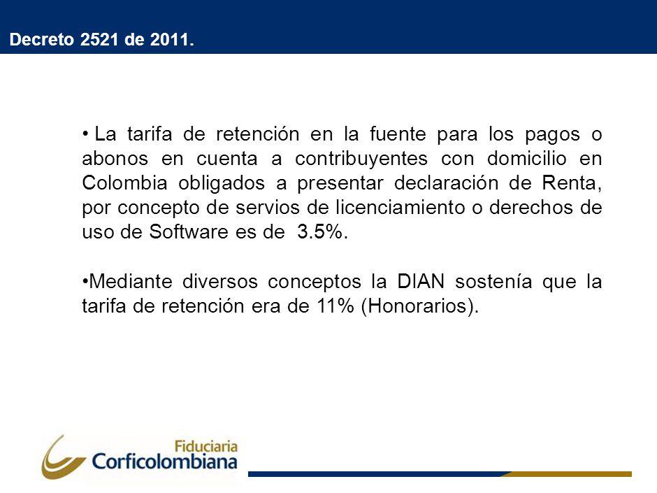 Decreto 2521 de 2011. La tarifa de retención en la fuente para los pagos o abonos en cuenta a contribuyentes con domicilio en Colombia obligados a pre