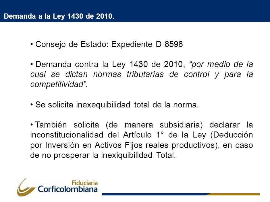 Demanda a la Ley 1430 de 2010. Consejo de Estado: Expediente D-8598 Demanda contra la Ley 1430 de 2010, por medio de la cual se dictan normas tributar