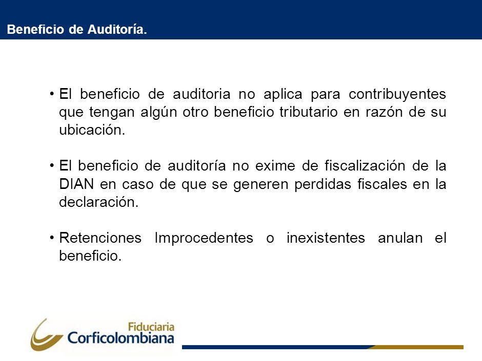Beneficio de Auditoría. El beneficio de auditoria no aplica para contribuyentes que tengan algún otro beneficio tributario en razón de su ubicación. E