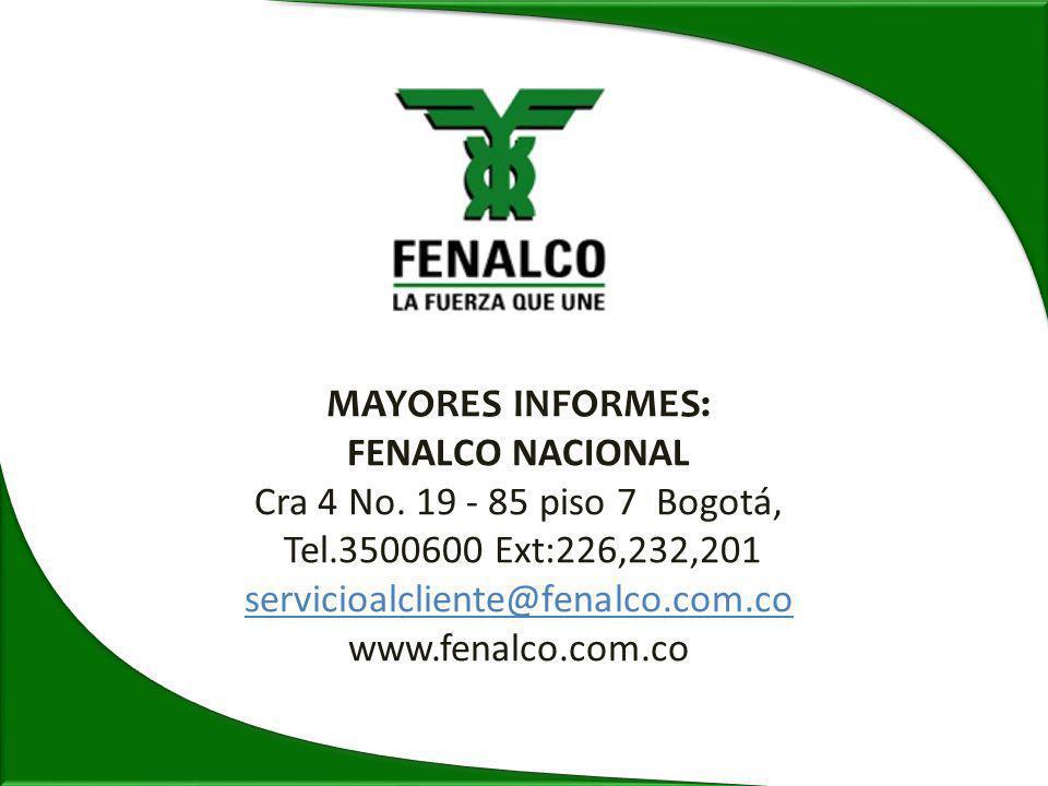 MAYORES INFORMES: FENALCO NACIONAL Cra 4 No.