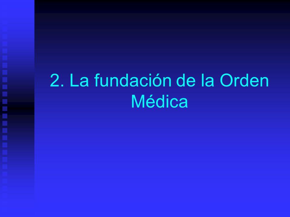 2. La fundación de la Orden Médica
