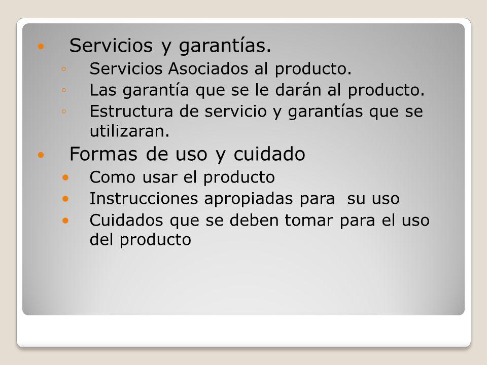 Servicios y garantías. Servicios Asociados al producto. Las garantía que se le darán al producto. Estructura de servicio y garantías que se utilizaran