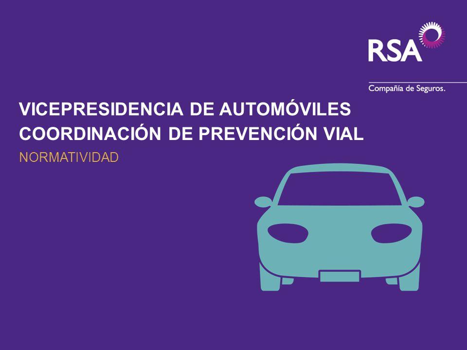 COORDINACIÓN DE PREVENCIÓN VIAL VICEPRESIDENCIA DE AUTOMÓVILES NORMATIVIDAD