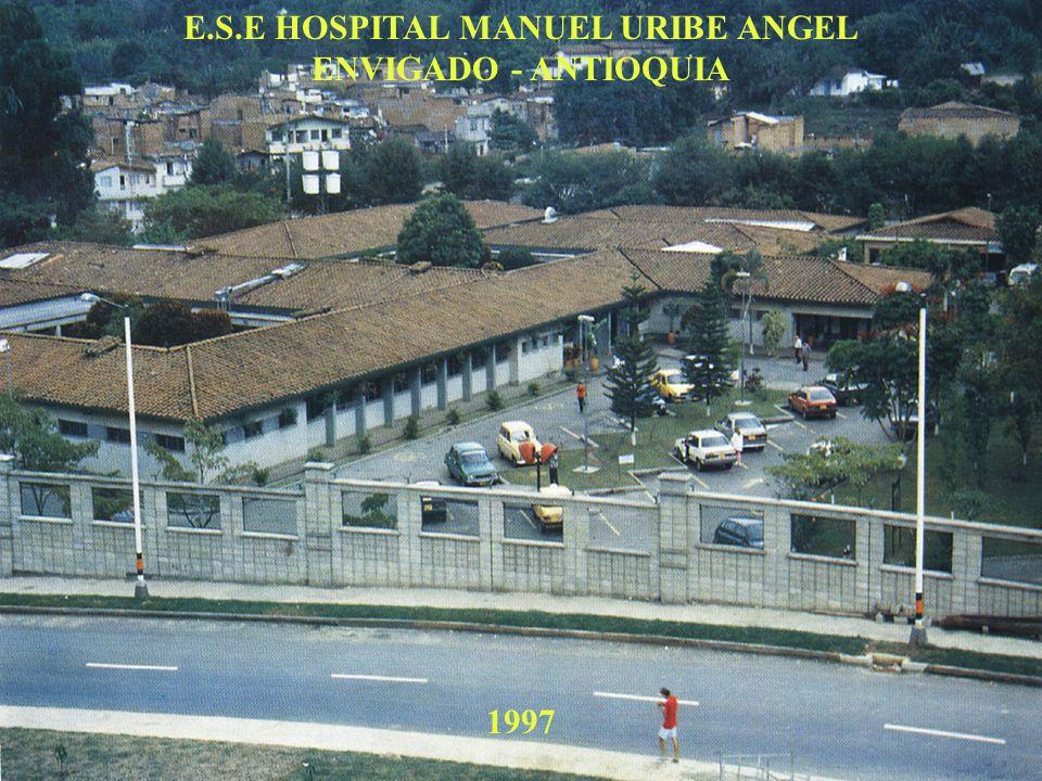 E.S.E HOSPITAL MANUEL URIBE ANGEL ENVIGADO - ANTIOQUIA 1997