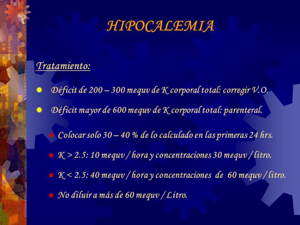 HIPOCALEMIA Tratamiento: Déficit de 200 – 300 mequv de K corporal total: corregir V.O.