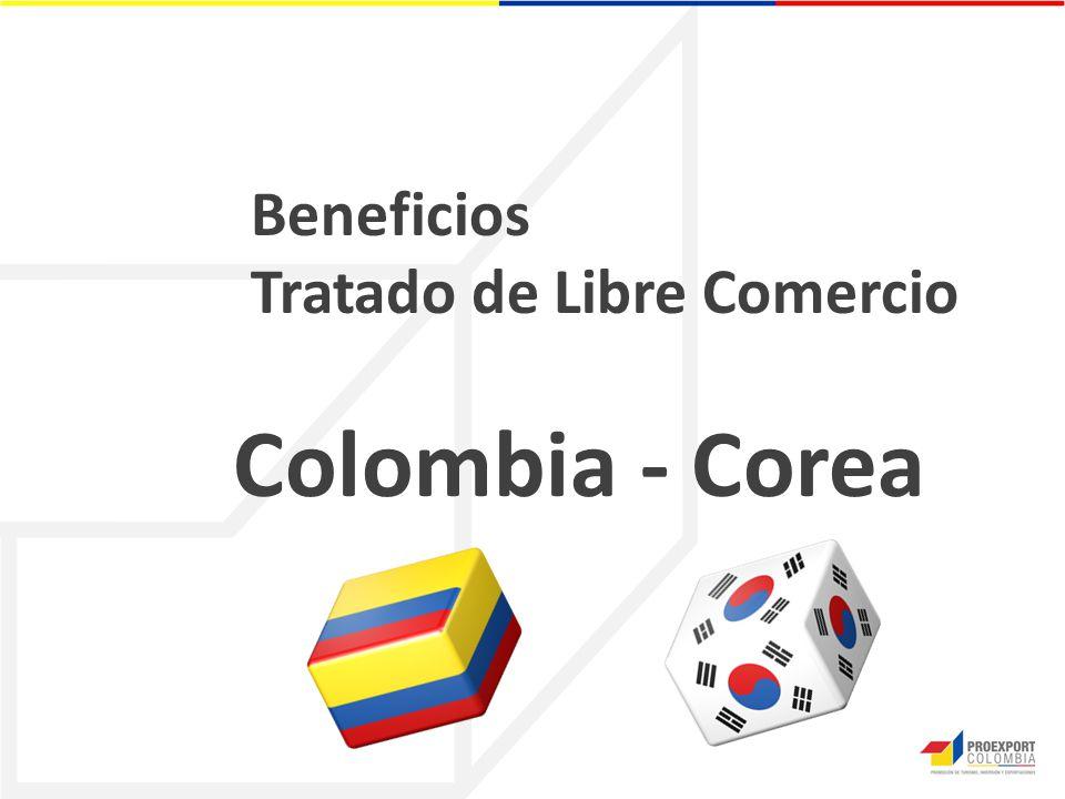 Beneficios Tratado de Libre Comercio Colombia - Corea