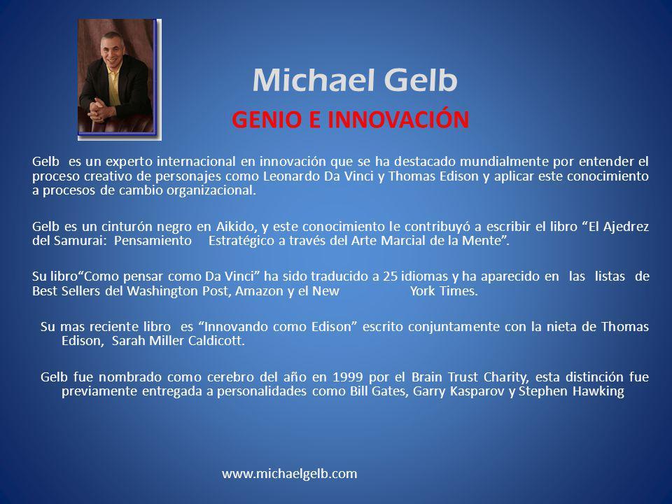 Michael Gelb Gelb es un experto internacional en innovación que se ha destacado mundialmente por entender el proceso creativo de personajes como Leonardo Da Vinci y Thomas Edison y aplicar este conocimiento a procesos de cambio organizacional.