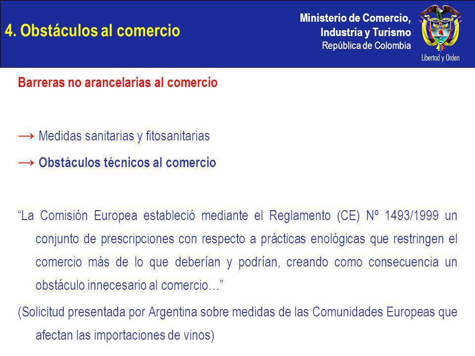 Ministerio de Comercio, Industria y Turismo República de Colombia 4. Obstáculos al comercio Barreras no arancelarias al comercio Medidas sanitarias y