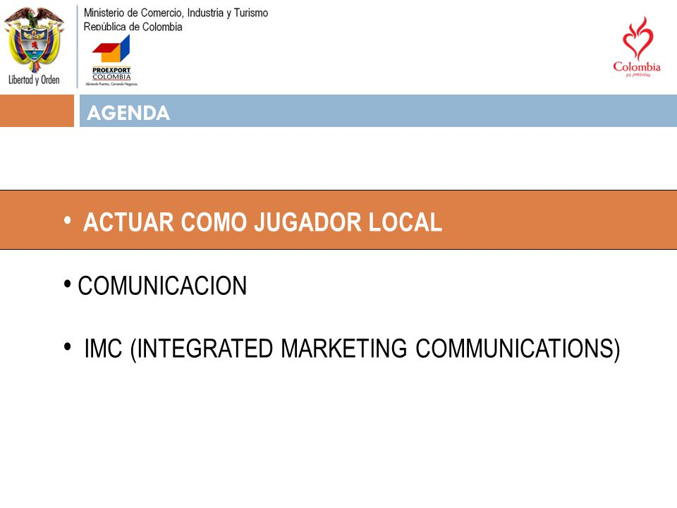 AGENDA ACTUAR COMO JUGADOR LOCAL COMUNICACION IMC (INTEGRATED MARKETING COMMUNICATIONS)