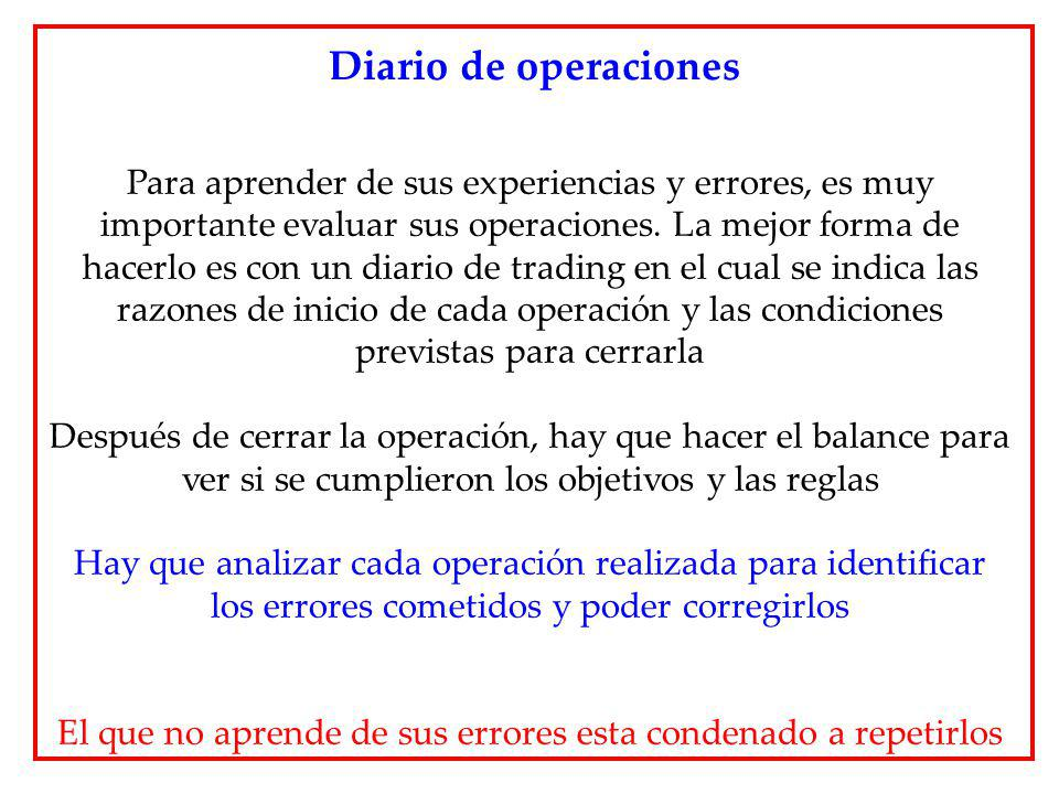 Para aprender de sus experiencias y errores, es muy importante evaluar sus operaciones. La mejor forma de hacerlo es con un diario de trading en el cu
