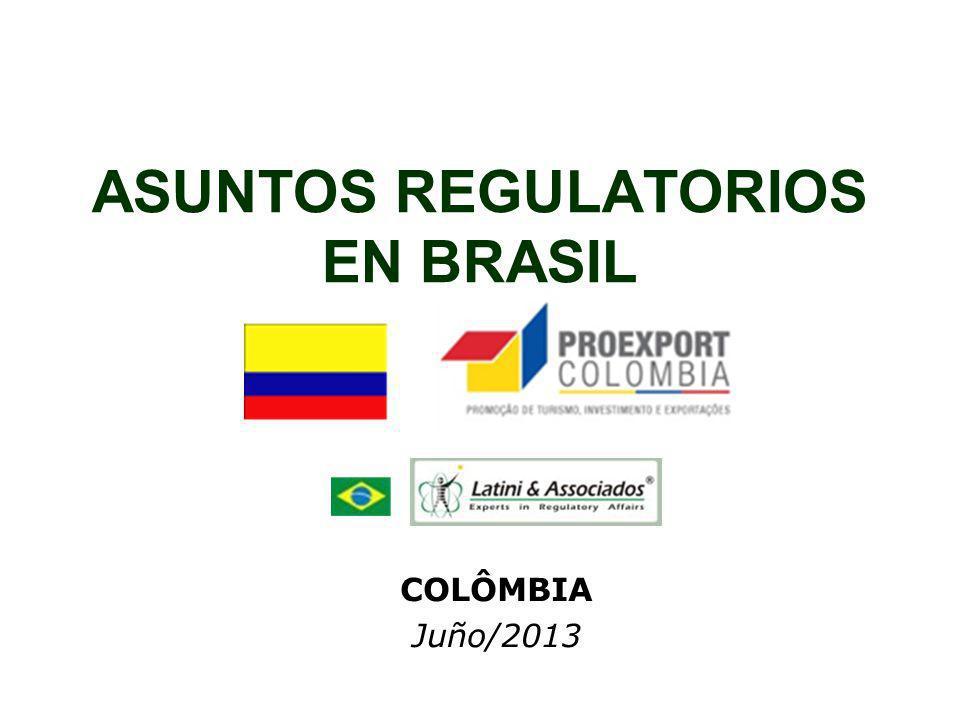 ASUNTOS REGULATORIOS EN BRASIL COLÔMBIA Juño/2013