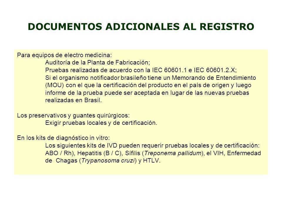 DOCUMENTOS ADICIONALES AL REGISTRO Para equipos de electro medicina: Auditoría de la Planta de Fabricación; Pruebas realizadas de acuerdo con la IEC 6