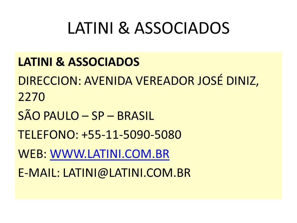 LATINI & ASSOCIADOS DIRECCION: AVENIDA VEREADOR JOSÉ DINIZ, 2270 SÃO PAULO – SP – BRASIL TELEFONO: +55-11-5090-5080 WEB: WWW.LATINI.COM.BRWWW.LATINI.C