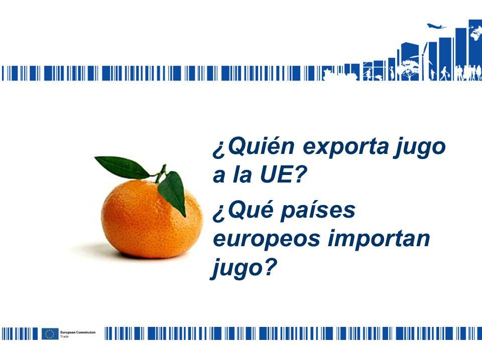 ¿Quién exporta jugo a la UE? ¿Qué países europeos importan jugo?