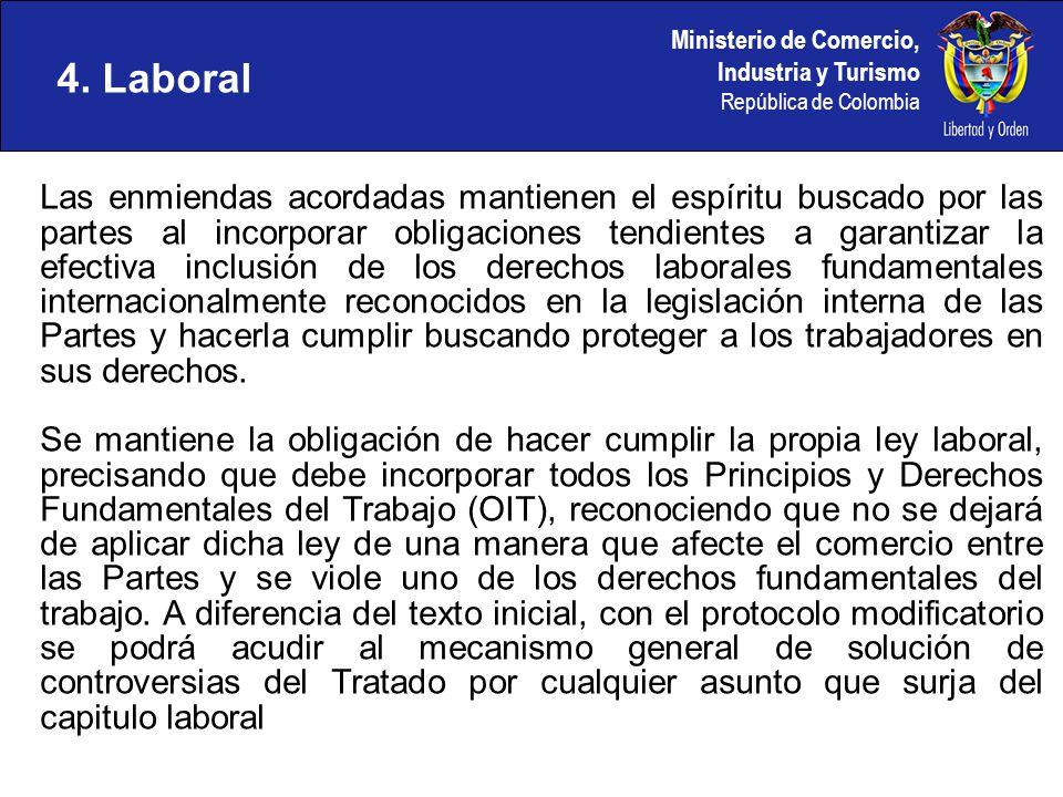 Ministerio de Comercio, Industria y Turismo República de Colombia Las enmiendas acordadas mantienen el espíritu buscado por las partes al incorporar o