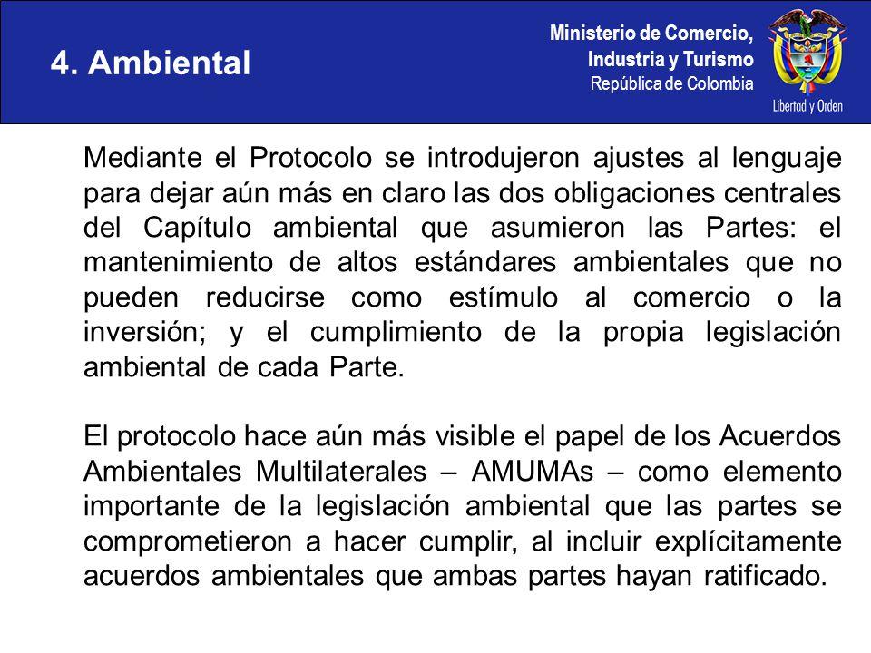 Ministerio de Comercio, Industria y Turismo República de Colombia 4. Ambiental Mediante el Protocolo se introdujeron ajustes al lenguaje para dejar aú